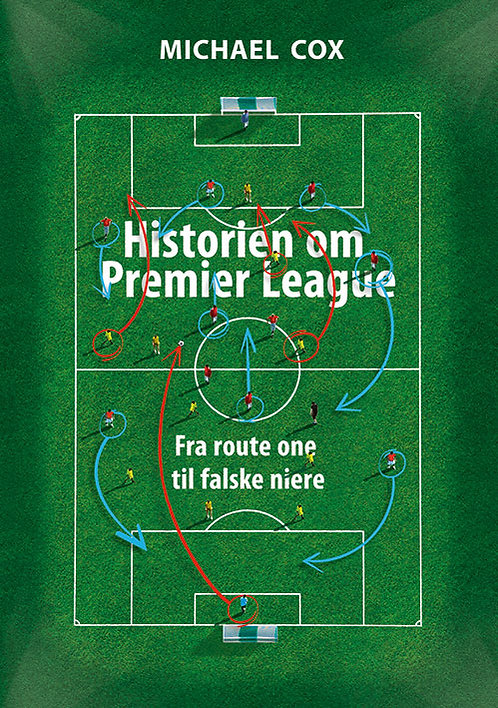Historien om Premier League - Fra route one til falske niere - HELBIND