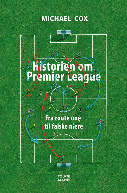 Historien om Premier League - Fra route one til falske niere - PAPERBACK