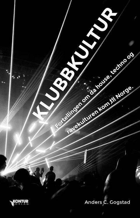Klubbkultur – fortellingen om da house, techno og ravekulturen kom til Norge
