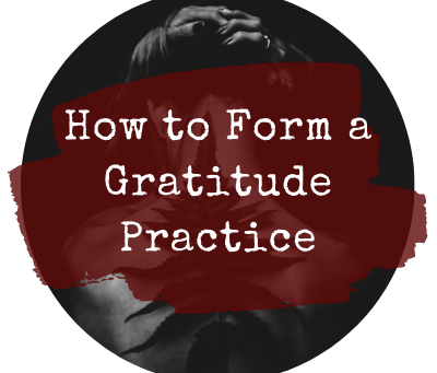 How to Form a Gratitude Practice
