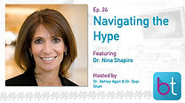 Navigating the Hype BackTable ENT Podcast Guest Dr. Nina Shapiro
