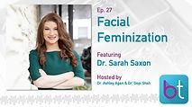 Facial Feminization BackTable ENT Podcast Guest Dr. Sarah Saxon