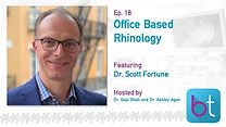 Office Based Rhinology BackTable ENT Podcast Guest Dr. Scott Fortune