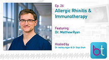 Allergic Rhinitis & Immunotherapy BackTable ENT Podcast Guest Dr. Matthew Ryan