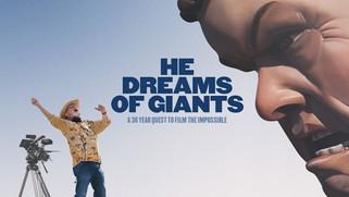 He Dreams Of Giants