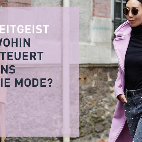 Wohin steuert uns die Mode?