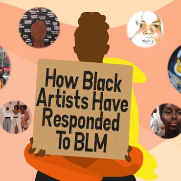 ART: HOW BLACK ARTISTS HAVE RESPONDED TO BLACK LIVES MATTER