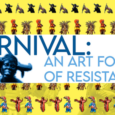 FASHION: CARNIVAL: AN ARTFORM OF RESISTANCE - PART 1