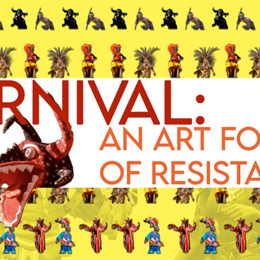 FASHION: CARNIVAL: AN ARTFORM OF RESISTANCE - PART 2​