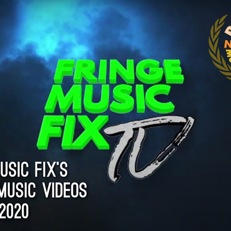 FRINGE MUSIC FIX'S FAVOURITE MUSIC VIDEOS OF 2020