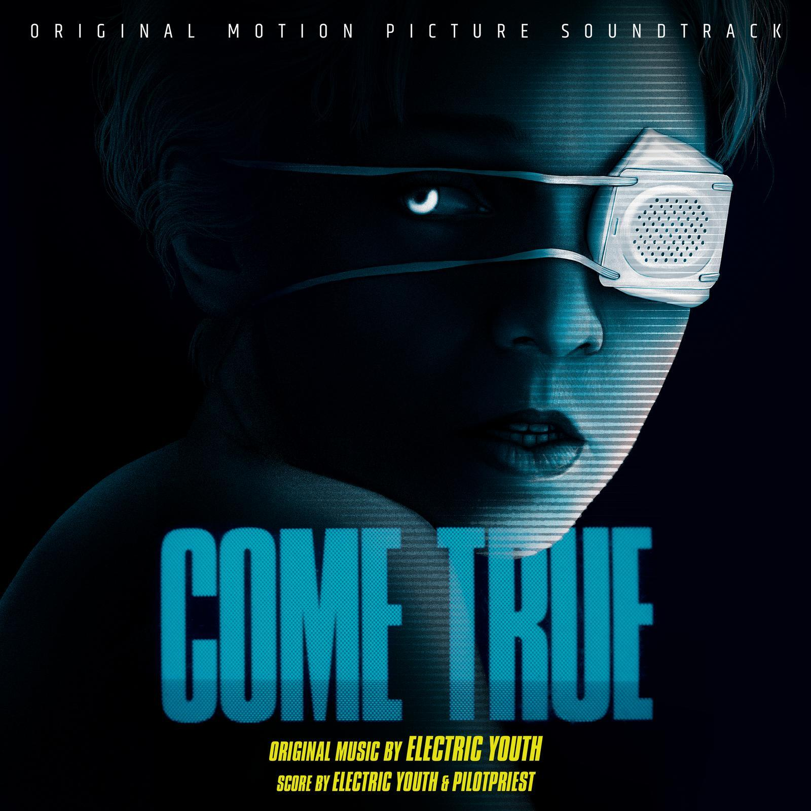 "Electric Youth & PilotPriest ""Come True (Original Motion Picture Soundtrack)"""
