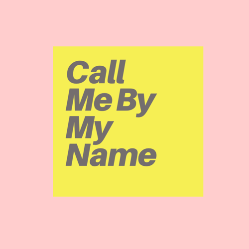 Call Me By My Name Project