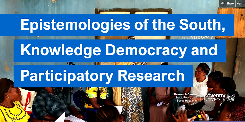 Conference: Epistemologies of the South, Knowledge Democracy and Participatory Research