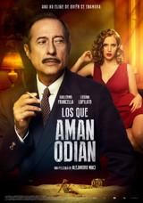 LOS QUE AMAN ODIAN. Dir. Alejandro Maci.