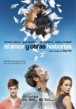 EL AMOR Y OTRAS HISTORIAS. Dir. Alejo Flah.