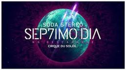 Cirque Du Soleil. Séptimo Día.
