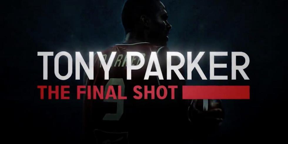 TONY PARKER : THE FINAL SHOT