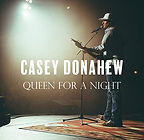 Casey Donahew Queen For a Night.jpg