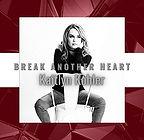 Kaitlyn Kohler Break Another Heart.jpg