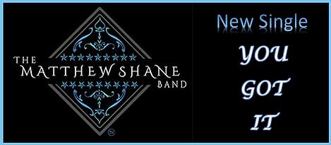 Matthew Shane Band You Got It.png