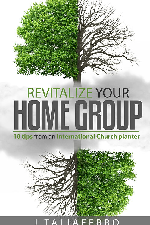 Revitalize your Home group: Tips from an International Church Planter