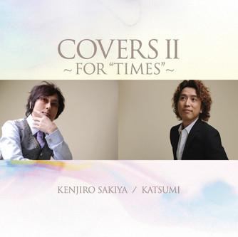 崎谷健次郎さんとのコラボCD「COVERS Ⅱ~FOR TIMES」