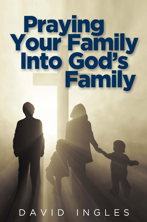 Praying Your Family Into God's Family - PF