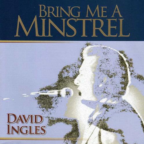 Bring Me A Minstrel