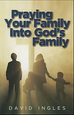 Praying Your Family Into God's Family