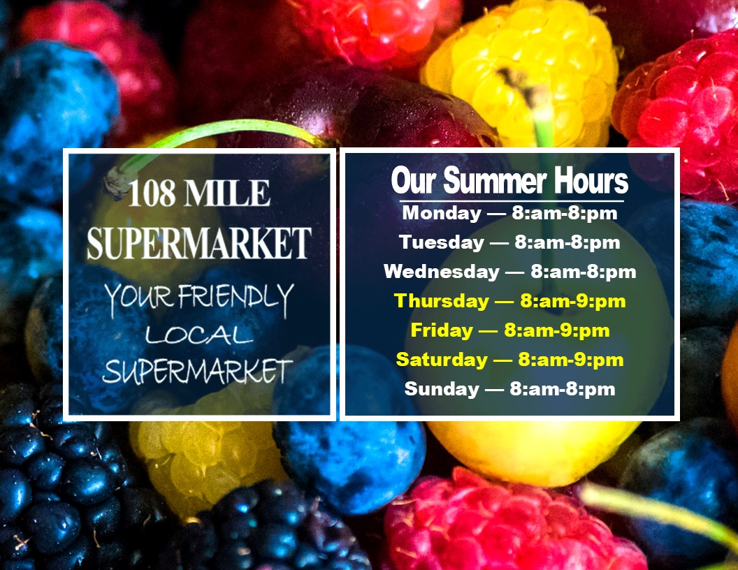 108 Mile Supermart Summer Hours