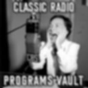 Classic Radio Programs Vault