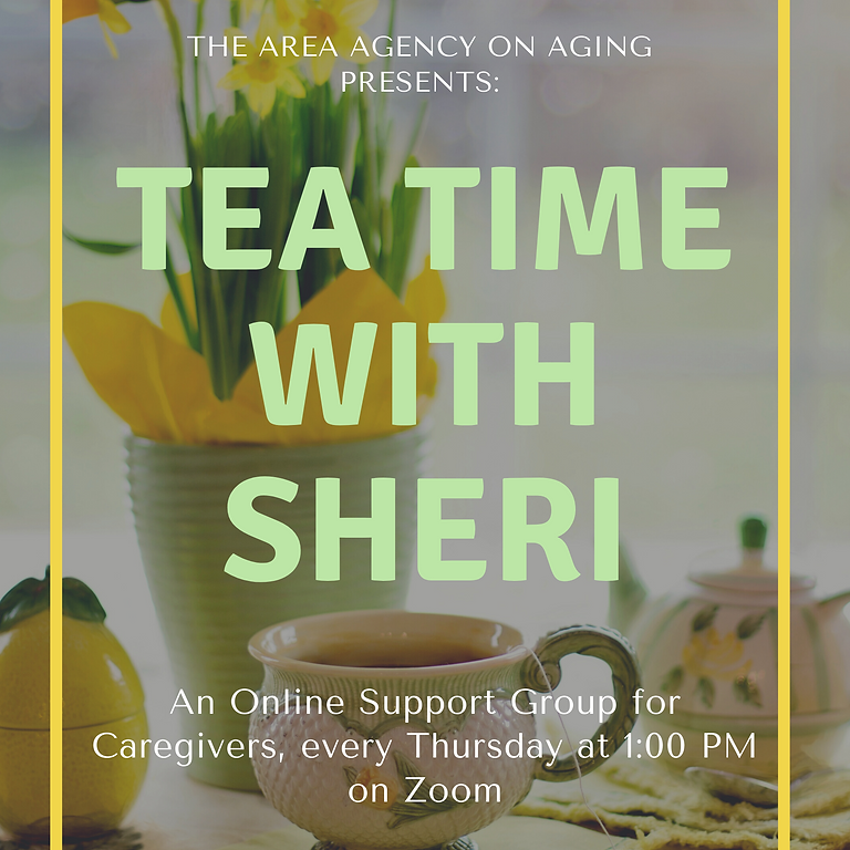 Tea Time with Sheri-Questions, Answers, and Support
