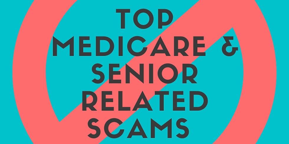 Top Medicare & Senior Related Scams Webinar