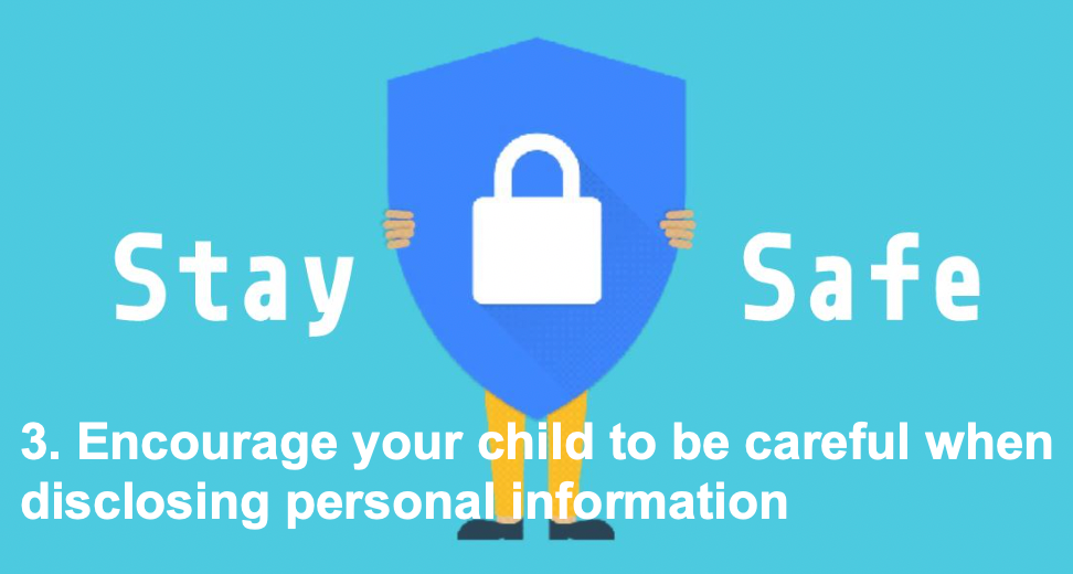 3. Encourage your child to be careful when disclosing personal information