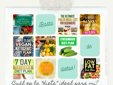 Cuál es la dieta ideal para mi??
