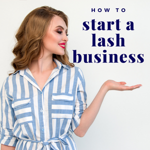 How to start a lash business! Read the eyelash extension business checklist below.