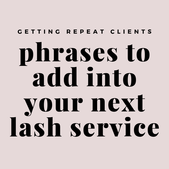 Phrases to Add into Your Lash Services for Happy Clients