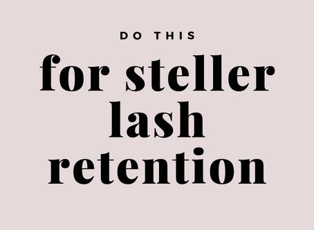 Do this to get steller lash retention...