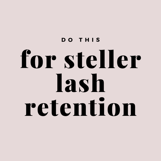 Do this to get steller lash retention...