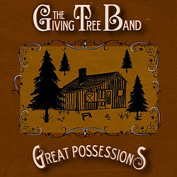 The Giving Tree Band - Great Possessions