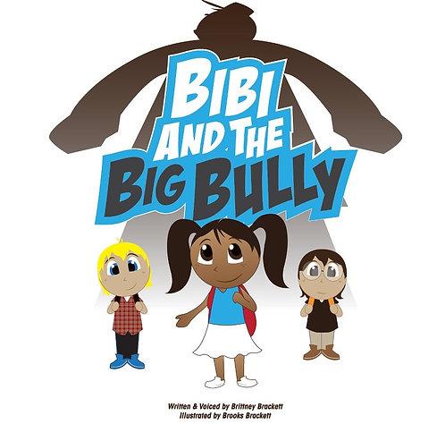 BI BI AND THE BIG BULLY