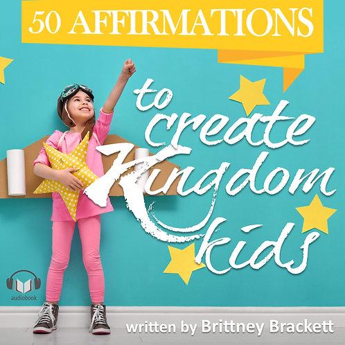 50 Affirmations to Create Kingdom Kids