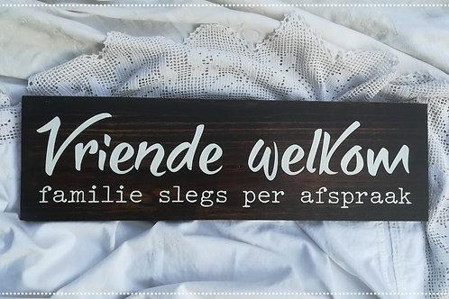 Vriende welkom