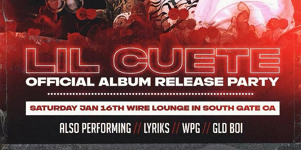 LIL CUETE Official Album Release