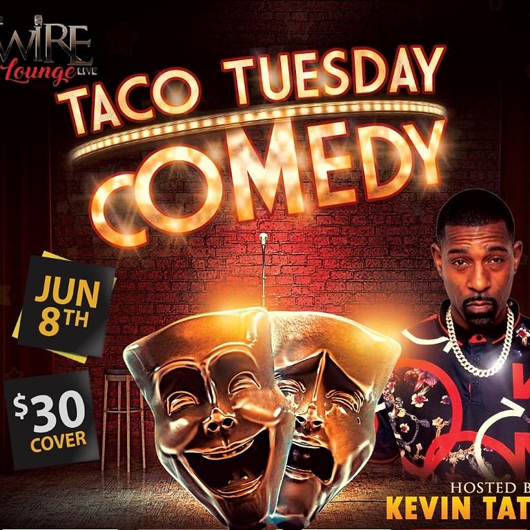 TACO TUESDAY COMEDY NIGHT