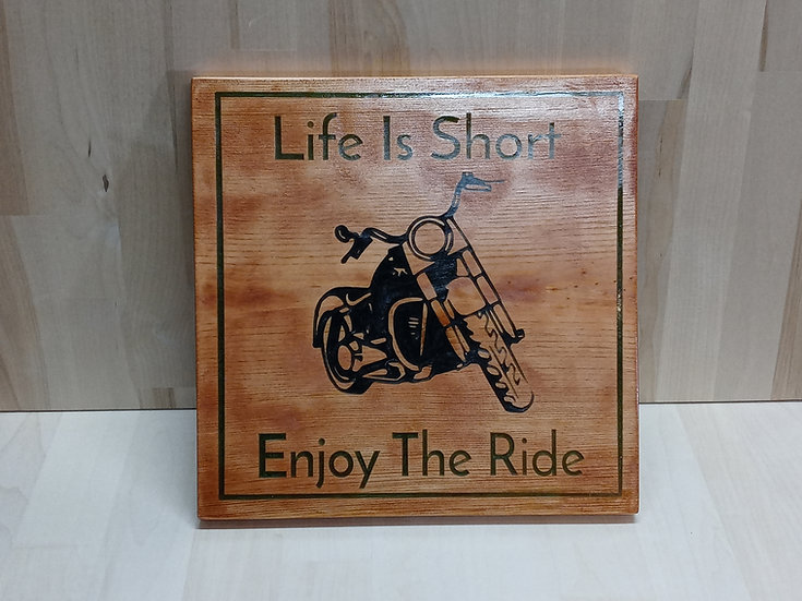Life is short Enjoy the ride sign