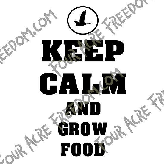 Keep Calm And Grow Food Decal