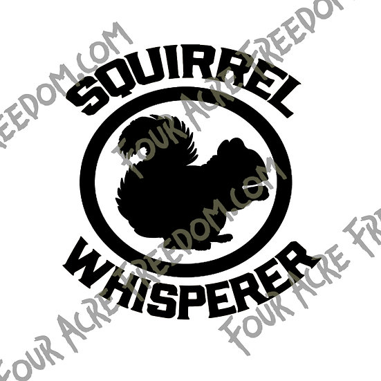 Squirrel Whisperer Decal
