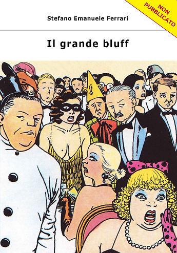 IL GRANDE BLUFF - Stefano Emanuele Ferra