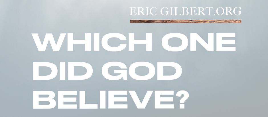 Which One Did God Believe?